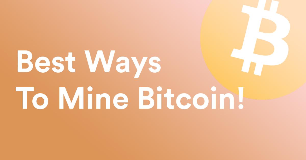 Best Ways To Mine Bitcoin in 2021?