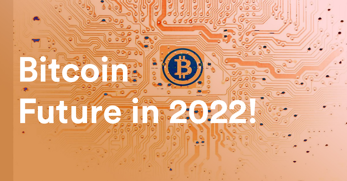 What Is the Future of Bitcoin in 2022?